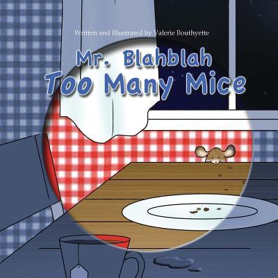 Mr. Blahblah: Too Many Mice  by  Valerie Bouthyette