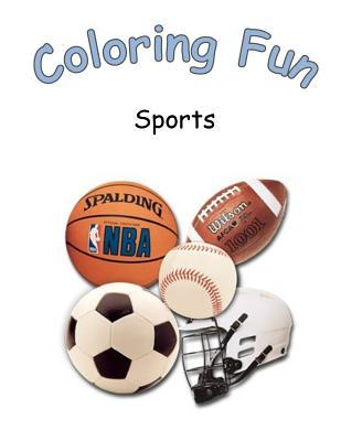 Coloring Fun Sport: Coloring Book on Sport. 50 Pages to Color on Sporting Activities. Great for Children and an Ideal Gift for Birthday and Christmas  by  Sunflower Publishing