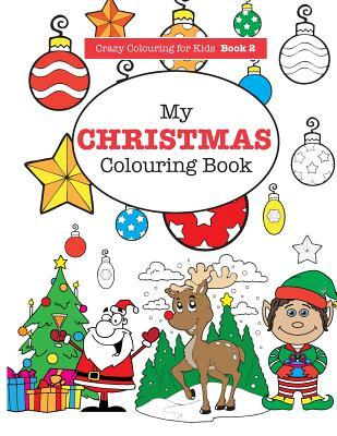 My Christmas Colouring Book  by  Elizabeth James