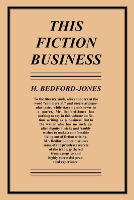 This Fiction Business  by  H Bedford-Jones