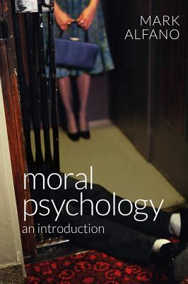 Moral Psychology: An Introduction  by  Mark Alfano