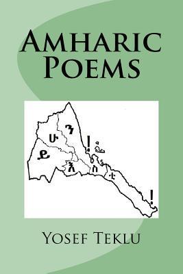 Amharic Poems  by  Yosef Teshome Teklu