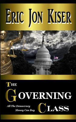The Governing Class  by  MR Eric J Kiser
