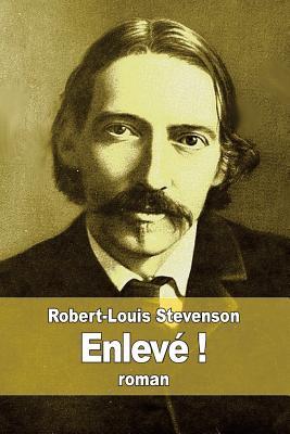 Enleve !  by  Robert Louis Stevenson