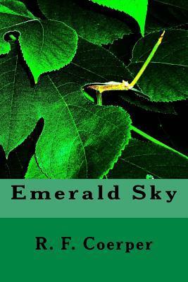 Emerald Sky R F Coerper