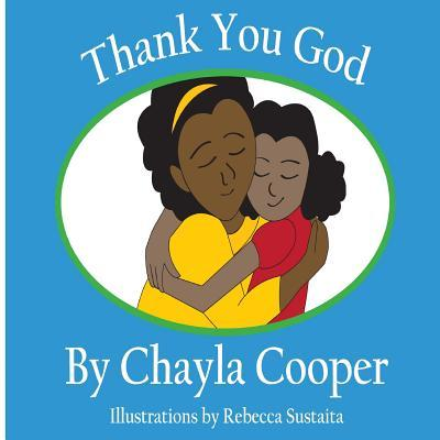 Thank You God  by  Chayla Cooper