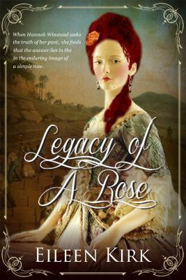 Legacy of a Rose  by  Eileen Kirk