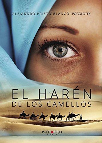 El harén de los camellos Alejandro Prieto Blanco