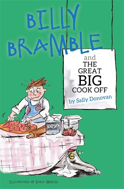 Billy Bramble and The Great Big Cook Off Sally Donovan