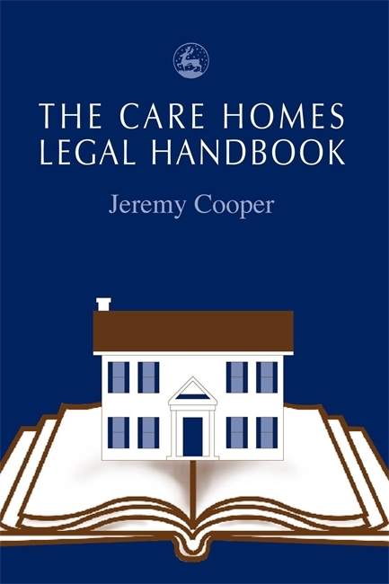 The Care Homes Legal Handbook  by  Jeremy Cooper
