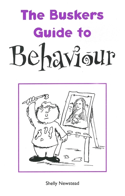 The Buskers Guide to Behaviour Shelly Newstead