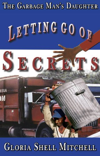 Letting Go of SECRETS (The Garbage Mans Daughter Book 2) Gloria Shell Mitchell