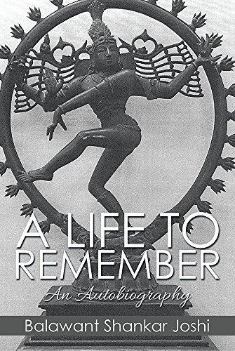 A LIFE TO REMEMBER: An Autobiography  by  Balawant Shankar Joshi