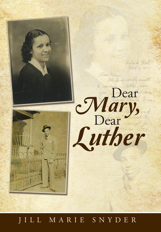 Dear Mary, Dear Luther  by  Jill Marie Snyder