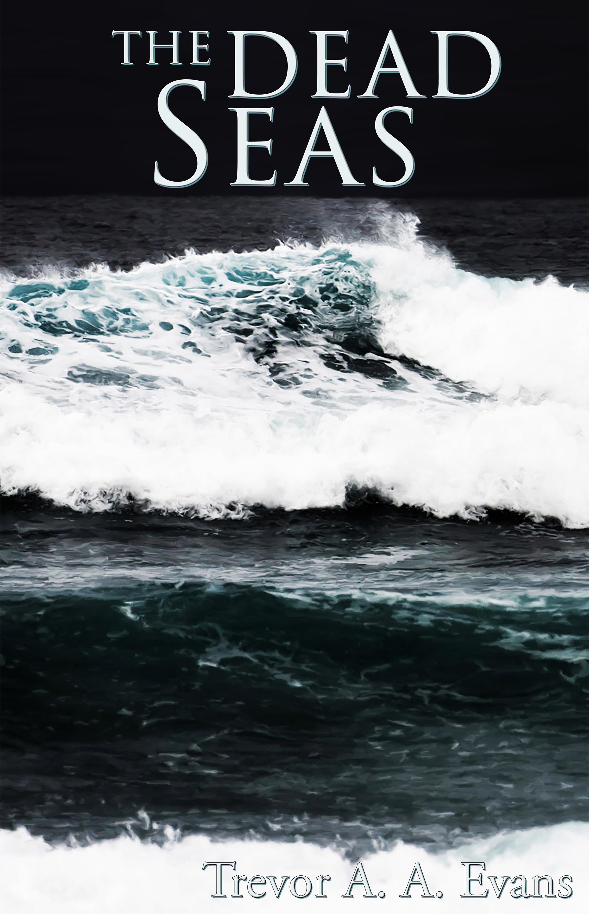 The Dead Seas Trevor A.A. Evans