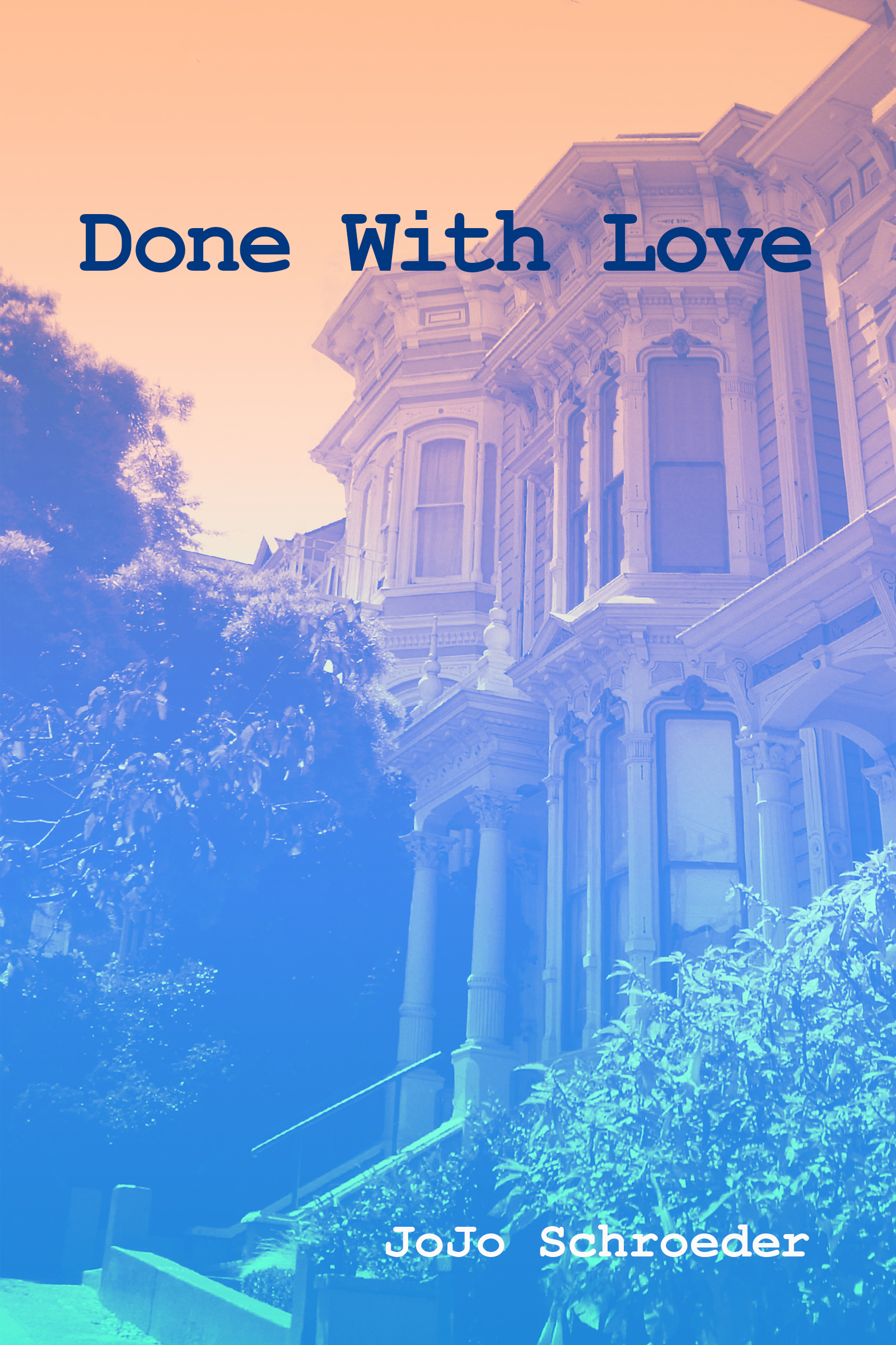 Done With Love  by  JoJo Schroeder