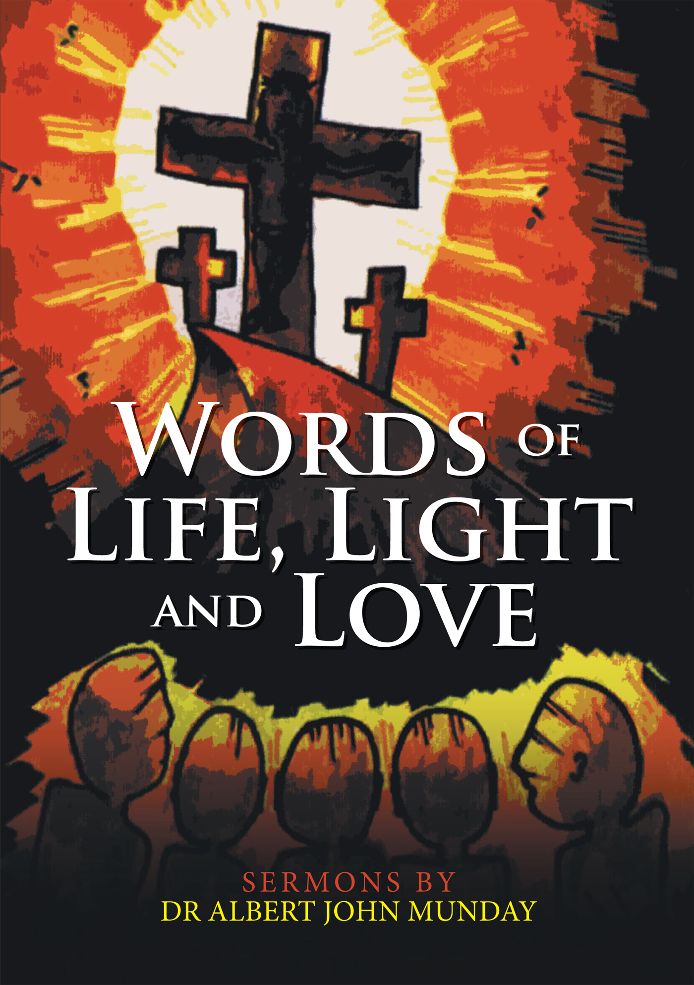 Words of Life, Light and Love Effie Munday