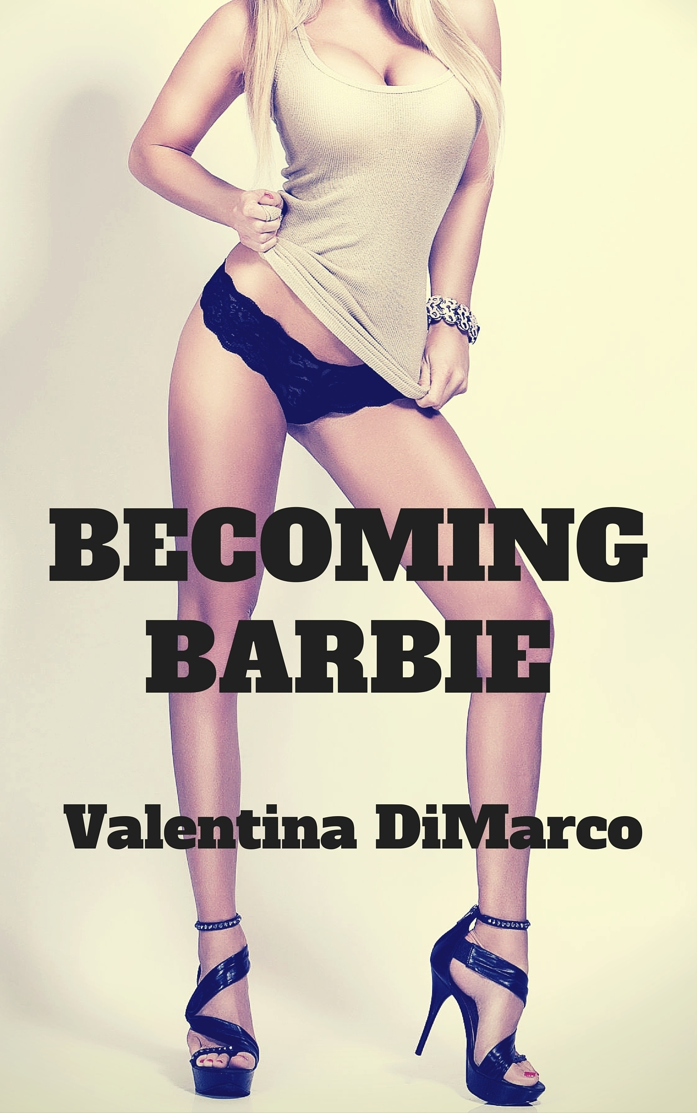 Becoming Barbie  by  Valentina DiMarco