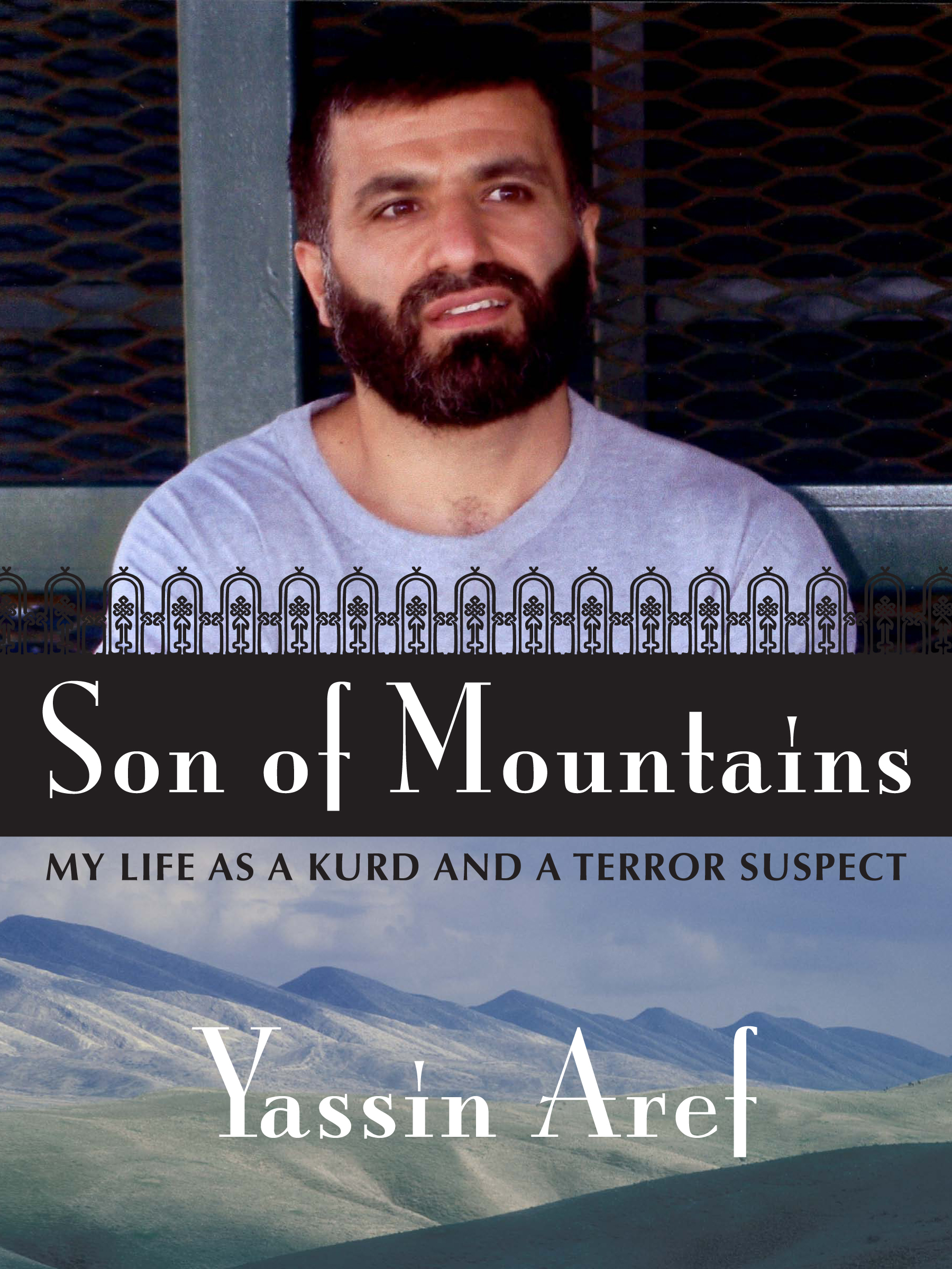 Son of Mountains: My Life as a Kurd and a Terror Suspect YASSIN AREF