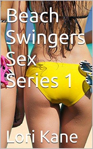 Beach Swingers Sex Series 1  by  Lori Kane