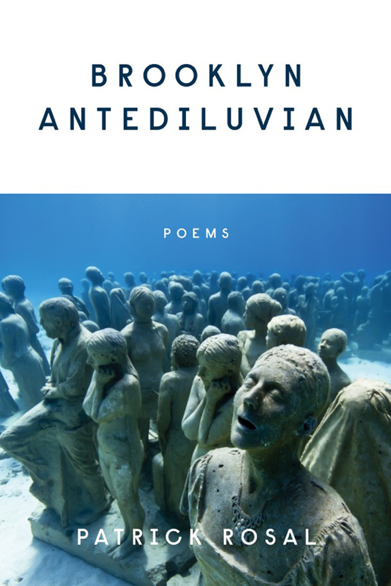Brooklyn Antediluvian: Poems Patrick Rosal