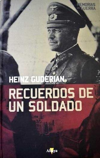 Recuerdos De Un Soldado  by  Heinz Guderian