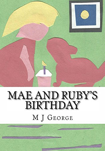 Mae and Rubys Birthday  by  M J George