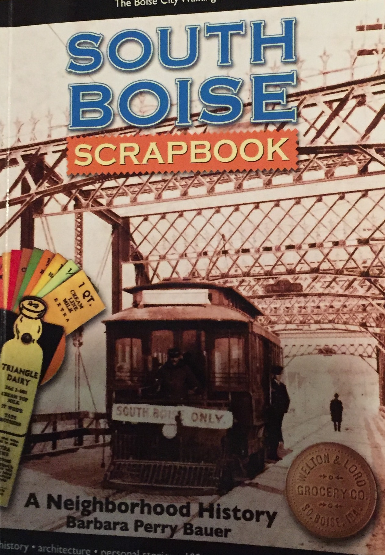 South Boise Scrapbook A Neighborhood History  by  Barbara Perry Bauer