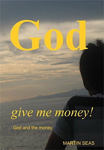GOD help me!: God and the money  by  Martin Sanchez