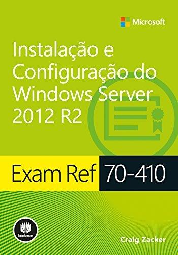 Exam Ref 70-410: Instalação e Configuração do Windows Server 2012 R2  by  Craig Zacker