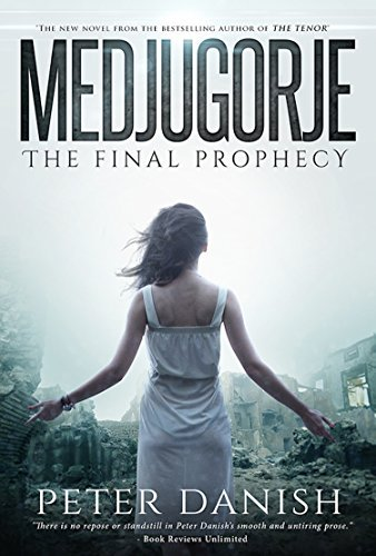 Medjugorje: The Final Prophecy  by  Peter Danish