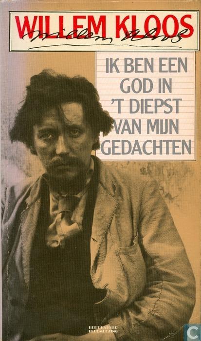 Ik ben een god in t diepst van mijn gedachten  by  Willem Kloos