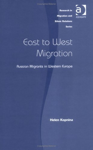 East To West Migration: Russian Migrants In Western Europe Helen Kopnina