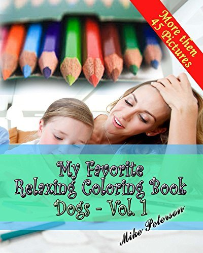 My Favorite Relaxing Coloring Book - Dogs - Vol.1 Mike Peterson