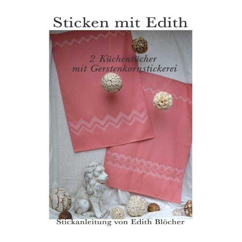 2 Küchentücher mit Gerstenkornstickerei (Sticken mit Edith 3)  by  Edith Blöcher
