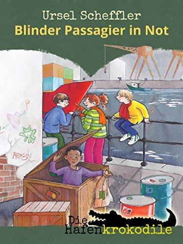 Die Hafenkrokodile: Blinder Passagier in Not  by  Ursel Scheffler