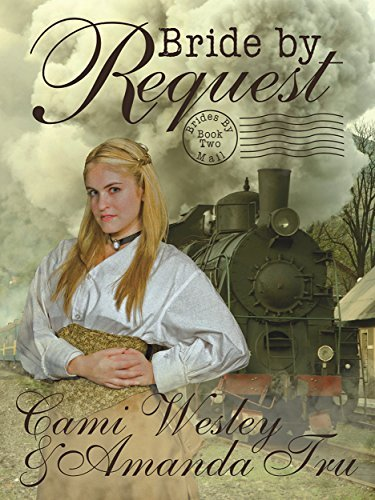 Bride  by  Request: Historical Western Christian Romance (Brides by Mail Book 2) by Amanda Tru