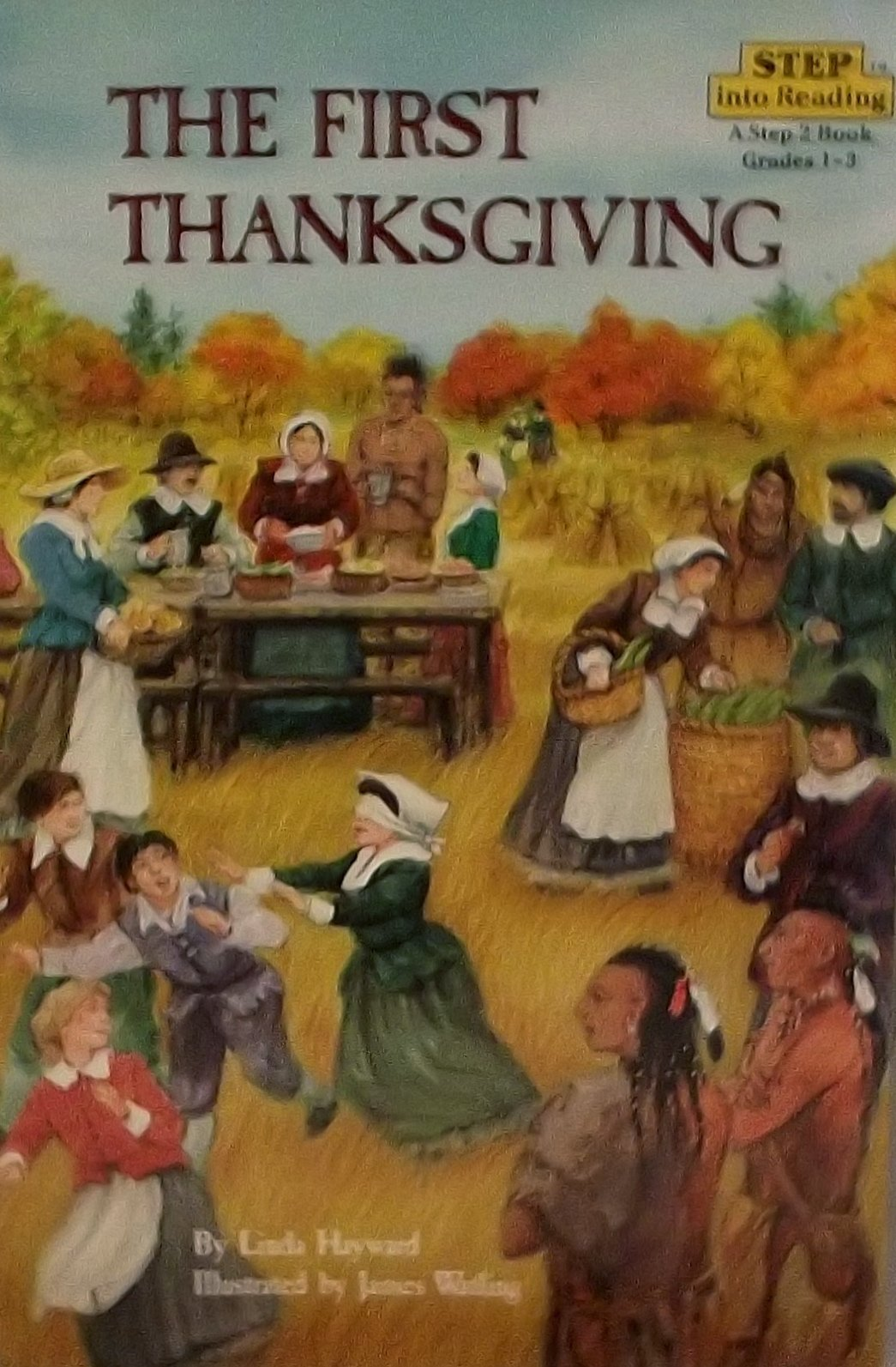 The First Thanksgiving (Step Into Reading: Step 2) Linda Hayward