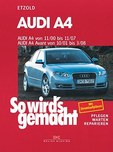 Audi A4 von 11/00 bis 11/07: So wirds gemacht - Band 127  by  Rüdiger Etzold