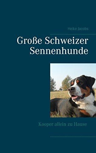 Große Schweizer Sennenhunde - Kooper allein zu Hause Heike Jacobs