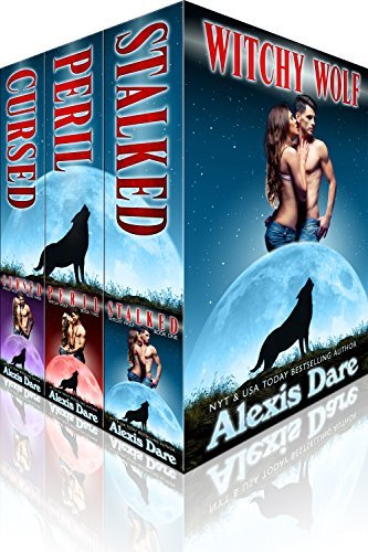 The Witchy Wolf Trilogy: A Fated Mates, Alpha Shifter, Paranormal Romance  by  Alexis Dare