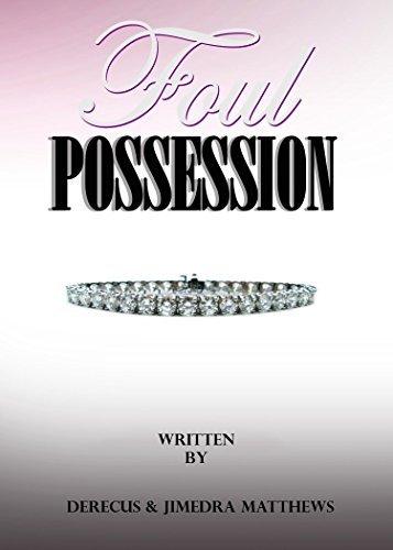 Foul Possession  by  Derecus Matthews