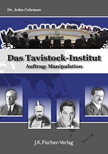 Das Tavistock Institut: Auftrag: Manipulation  by  John Coleman