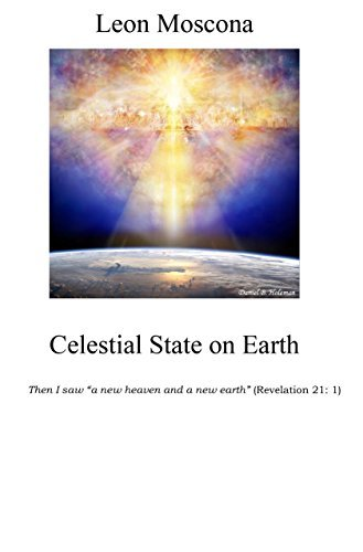 Celestial State on Earth  by  Leon Moscona
