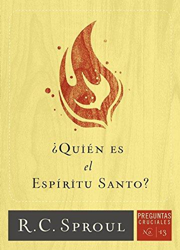 ¿Quién Es el Espíritu Santo?  by  R.C. Sproul