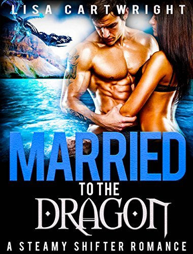 Married to the Dragon  by  Lisa Cartwright