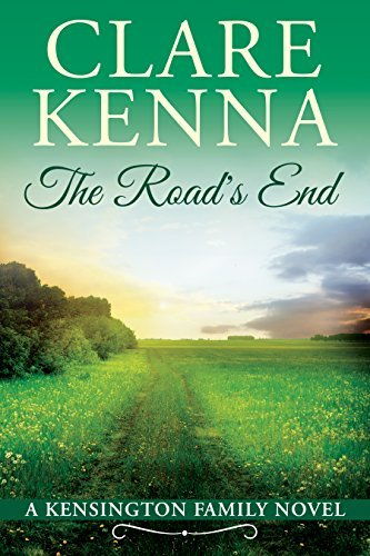 The Roads End (Kensington Family Novels #4)  by  Clare Kenna
