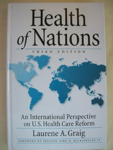 Health of Nations: An International Perspective on U.S. Health Care Reform  by  Laurene A. Graig
