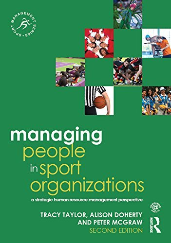 Managing People in Sport Organizations: A Strategic Human Resource Management Perspective (Sport Management Series) Tracy Taylor