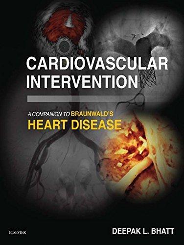 Cardiovascular Intervention: A Companion to Braunwalds Heart Disease: Expert Consult Deepak L. Bhatt